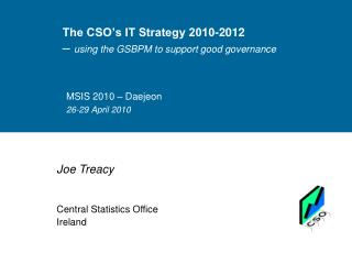 The CSO's IT Strategy 2010-2012 –  using the GSBPM to support good governance