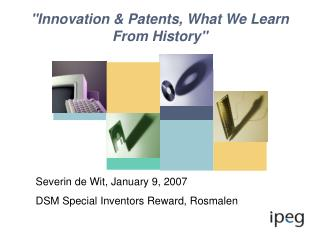 """Innovation & Patents, What We Learn From History"""