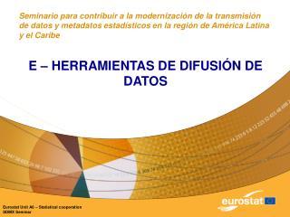 E – HERRAMIENTAS DE DIFUSIÓN DE DATOS