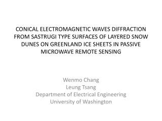 Wenmo  Chang Leung Tsang Department of Electrical Engineering University of Washington