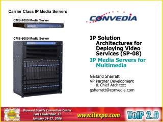 IP Solution Architectures for Deploying Video Services (SP-08) IP Media Servers for Multimedia