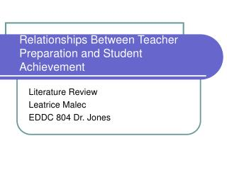 Relationships Between Teacher Preparation and Student Achievement
