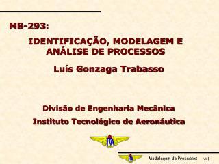 MB-293:  IDENTIFICAÇÃO, MODELAGEM E ANÁLISE DE PROCESSOS