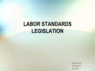 LABOR STANDARDS LEGISLATION