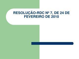 RESOLUÇÃO-RDC Nº 7, DE 24 DE FEVEREIRO DE 2010