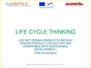 LIFE CYCLE THINKING