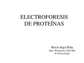 Rocio Inga Peña Dpto. Bioquímica, Biol Mol & Farmacología