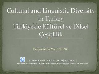 Cultural and Linguistic  Diversity in Turkey Türkiye'de Kültürel ve Dilsel Çeşitlilik