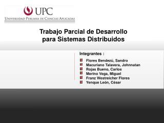 Trabajo Parcial de Desarrollo para Sistemas Distribuidos