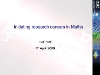 Initiating research careers in Maths