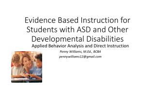 Evidence Based Instruction for Students with ASD and Other Developmental Disabilities