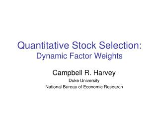 Quantitative Stock Selection: Dynamic Factor Weights