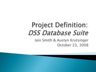 Project Definition:  DSS Database Suite