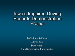 Iowa's Impaired Driving Records Demonstration Project