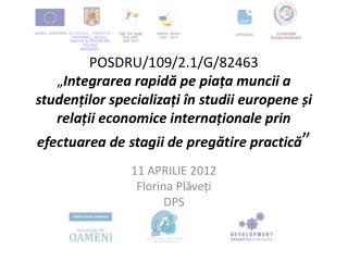 11 APRILIE 2012 Florina Plăveți DPS