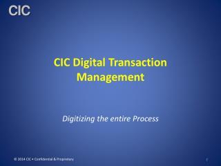 CIC Digital Transaction Management