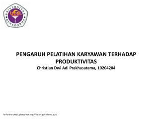 PENGARUH PELATIHAN KARYAWAN TERHADAP PRODUKTIVITAS Christian Dwi Adi Prakhasatama, 10204204