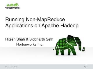 Running Non- MapReduce  Applications on Apache  Hadoop