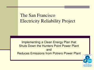 The San Francisco  Electricity Reliability Project
