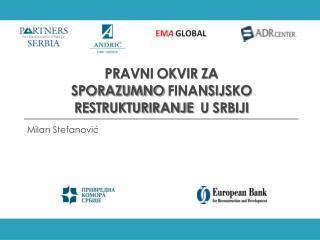 PRAVNI OKVIR ZA sporazumno finansijsko restrukturiranje  U SRBIJI