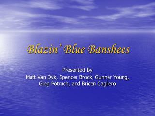 Blazin' Blue Banshees