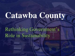 Catawba County Rethinking Government's  Role in Sustainability