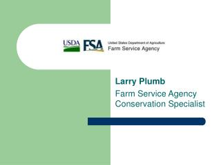 Larry Plumb Farm Service Agency Conservation Specialist