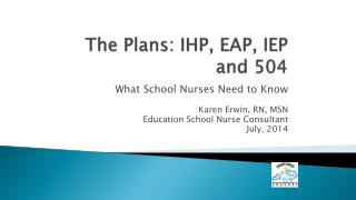 The Plans: IHP, EAP, IEP and 504