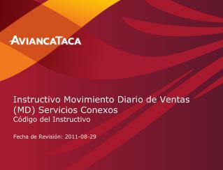 Instructivo Movimiento Diario de Ventas (MD) Servicios Conexos  Código del Instructivo