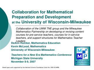 DeAnn Huinker, Mathematics Education Kevin McLeod, Mathematics University of Wisconsin-Milwaukee