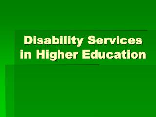 Disability Services in Higher Education