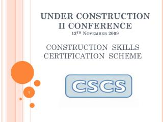 UNDER CONSTRUCTION II CONFERENCE  13 th  November 2009
