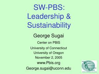 SW-PBS: Leadership & Sustainability