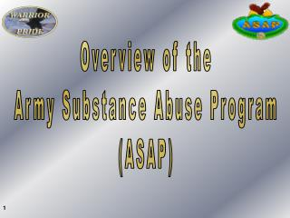 Overview of the Army Substance Abuse Program (ASAP)