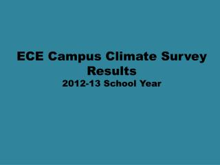 ECE Campus Climate Survey Results 2012-13 School Year