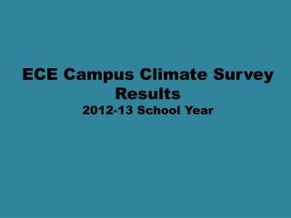 ECE Campus Climate Survey Results 2012-13 School Year