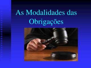 As Modalidades das  Obrigações