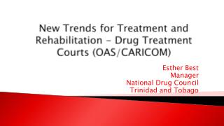 New Trends for Treatment and Rehabilitation - Drug Treatment Courts (OAS/CARICOM)