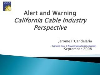 Alert and Warning California Cable Industry Perspective