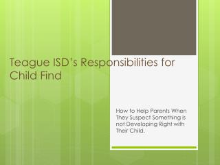Teague ISD's Responsibilities for  Child Find