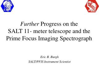 Further  Progress on the  SALT 11- meter telescope and the  Prime Focus Imaging Spectrograph