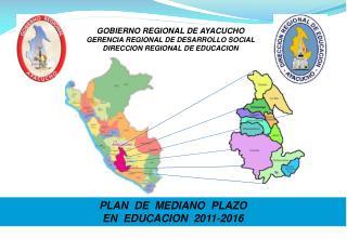 PLAN  DE  MEDIANO  PLAZO  EN  EDUCACION  2011-2016