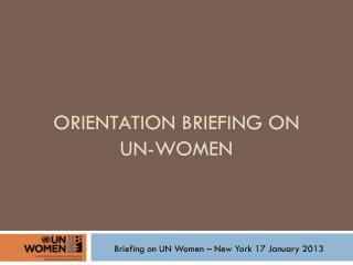 Orientation Briefing on  un-women