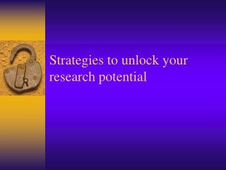 Strategies to unlock your research potential