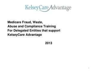 Medicare Fraud, Waste,  Abuse and Compliance Training  For Delegated Entities that support