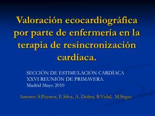 Valoración ecocardiográfica por parte de enfermería en la terapia de resincronización cardíaca.