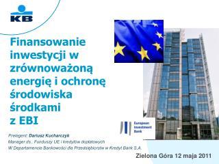 Finansowanie inwestycji w zrównoważoną energię i ochronę środowiska  środkami z EBI