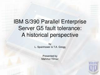 IBM S/390 Parallel Enterprise Server G5 fault tolerance: A historical perspective