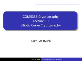 COM5336 Cryptography Lecture 10 Elliptic Curve Cryptography