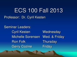 ECS 100 Fall 2013